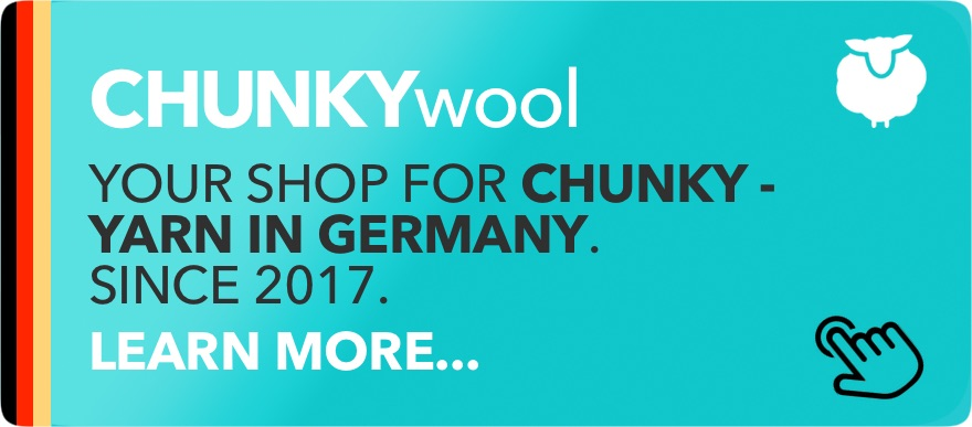 CHUNKYwool Your shop for chunky yarn in Germany. Since 2017. Learn more.
